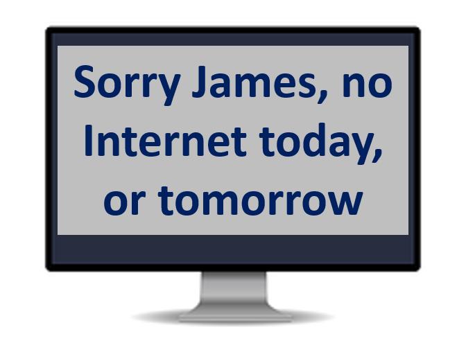 no internet today James